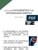 Método Psicogenético y La Epistemología Genética
