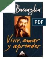 Vivir Amar y Aprender- Leo Buscaglia