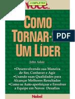 Como Tornar-se Um Líder - John Adair (Você S.a)