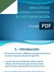 Bibliotecasespecializadasycentrosdedocumentacin 2 120416022645 Phpapp01