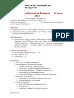 Métodos Quantitativos de Pesquisa PROGRAMA e ROTEIRO 2014 07 08 Abraham Laredo Sicsu Obrig 22014