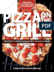 Pizza on the Grill - 100+ Feisty Fire-Roasted Recipes