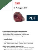 Rubi- A Pedra de Poder Para 2015