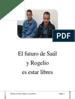 El futuro de Saul y Rogelio es estar libres