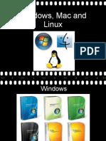 Windows, Mac and Linux
