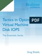 Tactics in Optimizing Virtual Machine Disk IOPS
