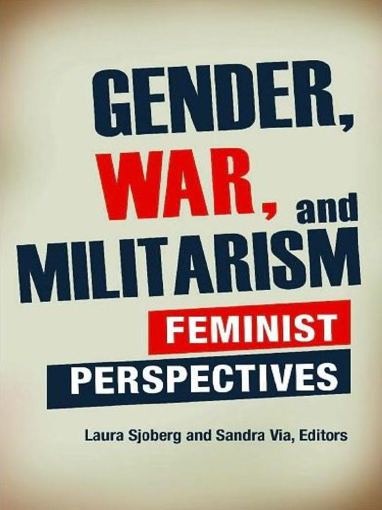 Gender war and militarism feminist perspectives laura sjoberg gender war and militarism feminist perspectives laura sjoberg sandra via cynthia enloe 2010 femininity gender fandeluxe Gallery