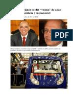 Alckmin Se Diz Vítima de Ação Pela Qual Também é Responsável