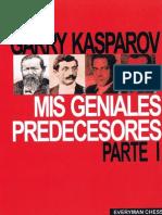 Mis Geniales Predecesores Vol 1 de Steinitz a Alekhine Kasparov Garry