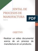 Documental de Procesos de Manufactura
