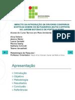IMPACTO DA INTRODUÇÃO DE ÁRVORES CONÍFERAS EXÓTICAS SOBRE OS BUTIAZEIROS (BUTIA CAPITATA) NO JARDIM BOTÂNICO DE PORTO ALEGRE