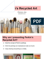 Perkin's recycled art