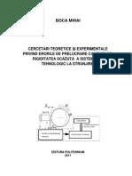 Cercetări teoretice și experimentale privind erorile de prelucrare cauzate de rigiditatea scazuta a sistemului tehnologic la strunjire