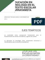 Educación en Tecnología en El Contexto Escolar Arrayanista