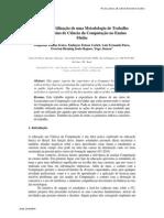 Relato da Utilização de uma Metodologia de Trabalho  para o Ensino de Ciência da Computação no Ensino  Médio