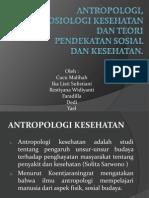 Antropologi, Sosiologi Kesehatan Dan Teori Pendekatan Sosial