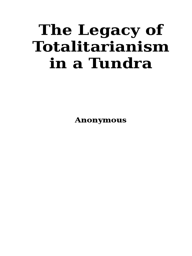 6451491a07a2 The Legacy of Totalitarianism in a Tundra