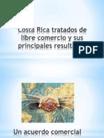 Costa Rica Tratados de Libre Comercio y Sus
