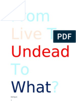 From Live to Undead to What