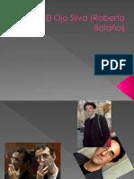 El Ojo Silva (Roberto Bolaño).pptx