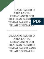 Dilarang Parkir Di Area Lantai Kerja