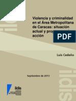 CEDEÑO Violencia y Criminalidad en El Area Metropolitana de Caracas - Sitaucion Actual y Propuestas de Accion ILDIS 2013
