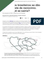Estudantes Brasileiros Se Dão Mal Em Teste de Raciocínio