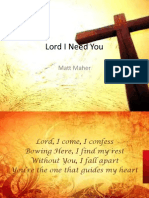 Lord I Need You