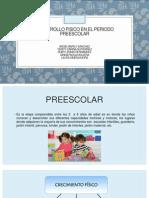 Desarrollo Fisico en El Periodo Preescolar
