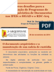 Os Novos Desafios Para a Implantação de Programas de Gestão Arquivística de Documentos Nas IFES(ARQUIFES2014)