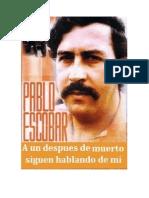 Pablo Escobar. A un despues de muerto siguen hablando de mi.pdf