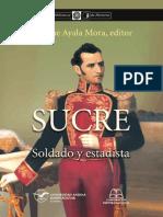 Sucre, Soldado y Estadista - Ayala Mora, Enrique (Ed.)