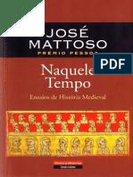José Mattoso - Naquele Tempo