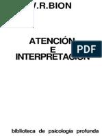 Bion, W. R. (1974). Atención e Interpretación. Ed. Paidós