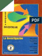 La Investigación Aprender a Investigar