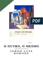 Jorge Luis Borges - O Outro, O Mesmo