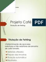 Projeto Café- Fehling