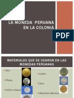 La Moneda Peruana en La Colonia