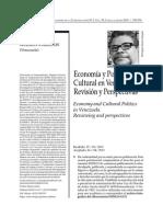 Carlos Guzmán Cárdenas Economy and Cultural Politics in Venezuela. Reviewing and perspectives. pp 225-270 Anuario ININCO VOL25 N°1 2013.pdf