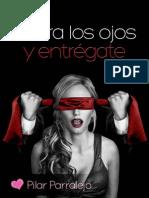 Cierra Los Ojos y Entregate (Spanish Edition) - Pilar Parralejo