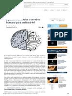 É Possível Estimular o Cérebro Humano Para Melhorá-lo_ - Gizmodo Brasil