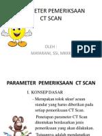 Parameter Pemeriksaan Ct Scan