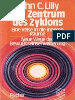 John C. Lilly - Im Zentrum des Zyklons - Eine Reise in die inneren Räume.pdf