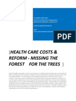 Health Care Costs and Reform - Missing the Forest for the Trees