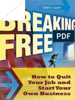 Break Free-Start Your Own  Biz