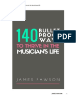 140 Bullet Proof Ways to Thrive in the Musician's Life