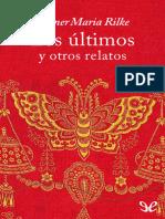 Rilke, Rainer Maria - Los Ultimos y Otros Relatos