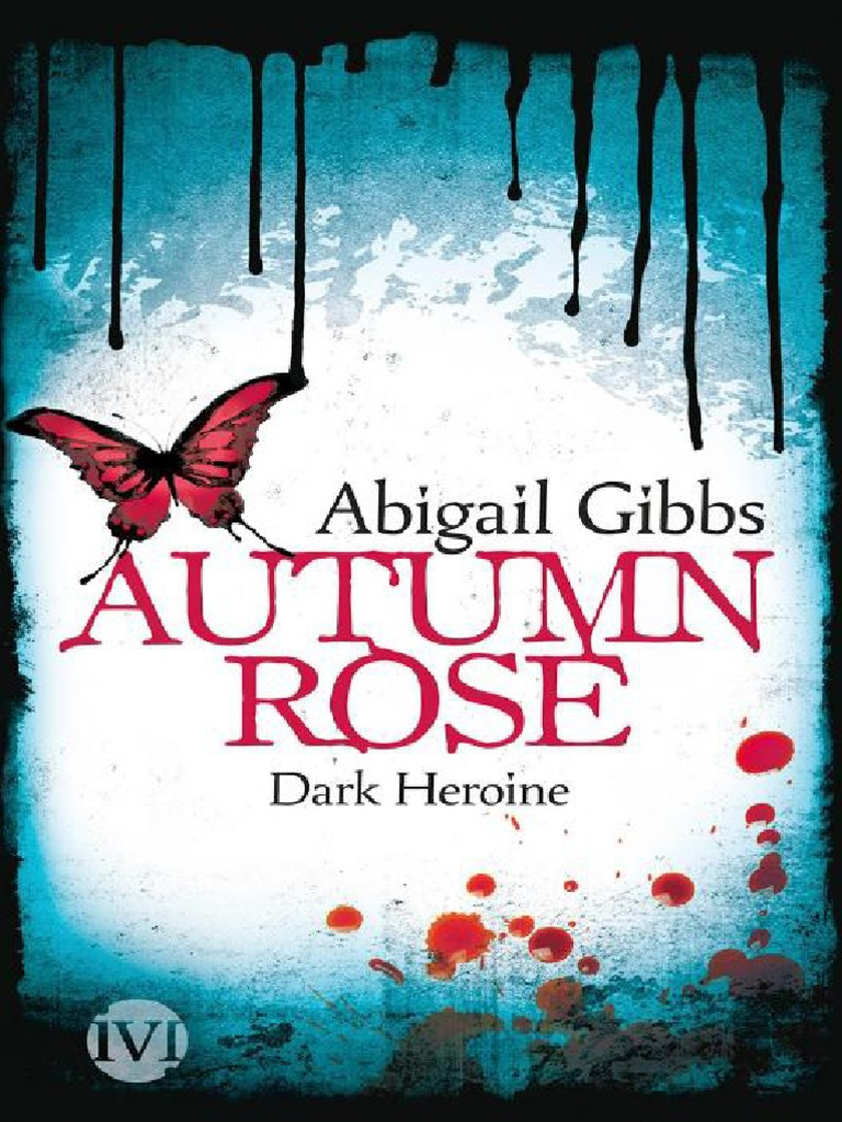 Dark Heroine   Autumn Rose   Gibbs, Abigail   PDF