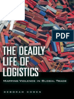 The Deadly Life of Logistics by Deborah Cowen