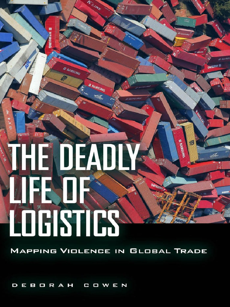 The deadly life of logistics by deborah cowen imperialism logistics fandeluxe Images